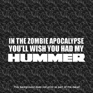 """Hummer Zombie Apocalypse"" Vinyl Decal Sticker Love Hummer H1 H2 H3 Army 4x4 GM"