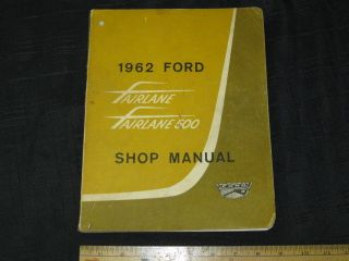 1962 Ford Fairlane 500 Car Shop Manual