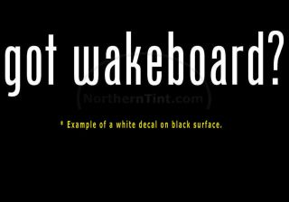 Got Wakeboard Vinyl Wall Art Truck Car Decal Sticker