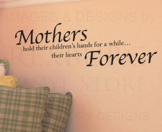 Wall Decal Quote Vinyl Sticker Art Letter Mothers Mom Hold Children's Hearts K03