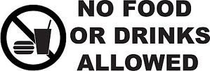 No Food or Drink Drinks Allowed Business Store Sign Outside Vinyl Decal Sticker
