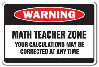 Math Teacher Zone Warning Sign Parking Class Gift Middle High School Mathematics