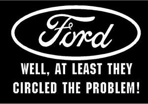 White Vinyl Decal Ford Atleast They Circled The Problem Fun Truck Sticker