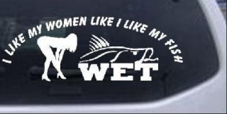 My Fish Like My Women Funny Fishing Car Truck Window Decal Sticker 8in White