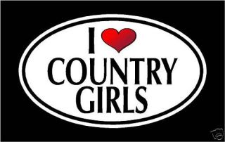 "5 75"" I Love Country Girls Vinyl Decal Sticker Redneck"