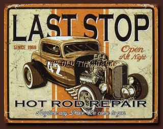Nostalgic Tin Metal Sign Last Stop Hot Rod Repair Fifties Auto Garage 1696