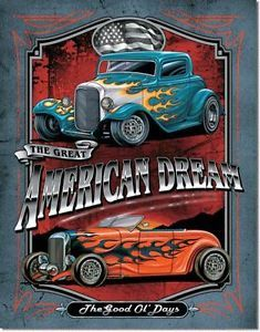 Great American Dream Rat Rod Hot Rod Good Ole Days Garage Bar Steel Sign