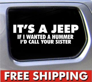 Its A Jeep If I Wanted A Hummer Sister Figure XJ Truck Funny Sticker 4x4 Decal