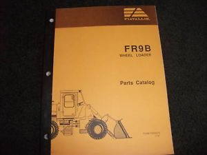Fiat Allis FR9B Wheel Loader Parts Catalog Manual
