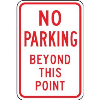 "Accuform Signs FRP124RA Engineer Grade Reflective Aluminum Parking Restriction Sign, Legend ""NO PARKING BEYOND THIS POINT"", 12"" Width x 18"" Length x 0.080"" Thickness, Red on White"