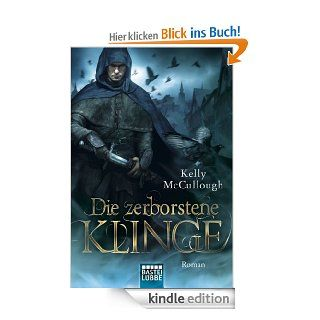 Die zerborstene Klinge Roman eBook Kelly McCullough, Frauke Meier Kindle Shop