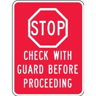 "Accuform Signs FRR253RA Engineer Grade Reflective Aluminum Facility Traffic Sign, Legend ""STOP CHECK WITH GUARD BEFORE PROCEEDING"", 18"" Width x 24"" Length x 0.080"" Thickness, Red on White"