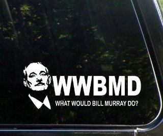 "What Would Bill Murray Do 8.75"" X 3.5"" Funny Die Cut Decal"